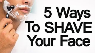 5 Ways To Shave Facial Hair | Mans Guide To Different Shaving Methods