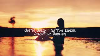 Justin Jesso   Getting Closer (JuweMusic Bootleg)