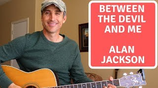 Between The Devil And Me - Alan Jackson - Guitar Tutorial | Lesson