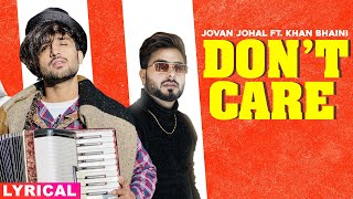 Don't Care (Lyrical) | Jovan Johal ft Khan Bhaini | Harj Nagra | Latest Punjabi Songs 2020
