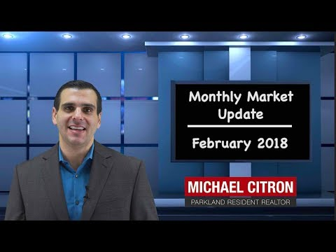 Parkland Real Estate Update For February 2018 | Presented By Realtor Michael Citron