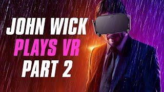 John Wick Plays VR Part 2