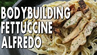 BODYBUILDING FETTUCCINE ALFREDO RECIPE (Low-Fat)