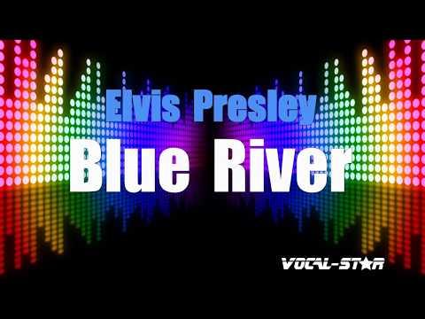 Elvis Presley - Blue River (Karaoke Version) with Lyrics HD Vocal-Star Karaoke