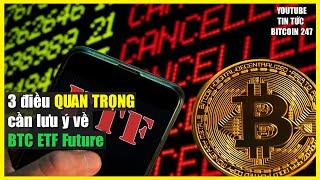 3 điều quan trọng cần lưu ý về BTC ETF Future