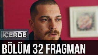 İçerde 32. Bölüm Fragman