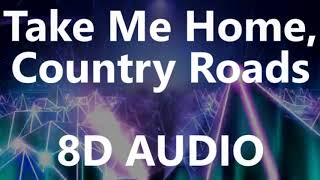 John Denver   Take Me Home, Country Roads (8D AUDIO)