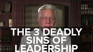 The 3 Deadly Sins Of Leadership