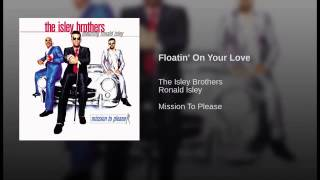 The Isley Brothers - Floatin' On Your Love