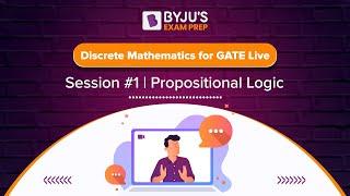 Discrete Mathematics for GATE Live Session #1 | Propositional Logic
