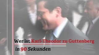 Wer ist Karl-Theodor zu Guttenberg? In 90 Sekunden