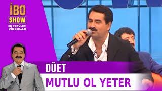 Mutlu Ol Yeter - İbrahim Tatlıses Ve Müslüm Gürses Düet - Canlı Performans