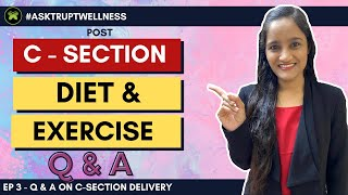 Post C-Section Care - Exercise & Diet ? Q&A on C-section(Cesarean) Delivery