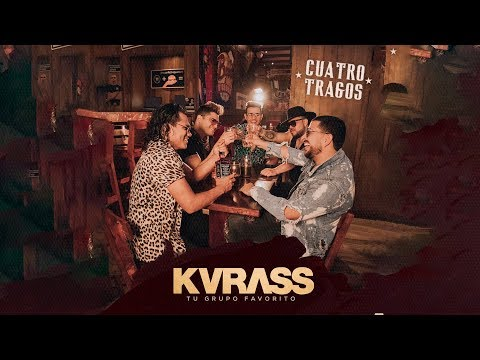 Cuatro Tragos (video Oficial) Kvrass