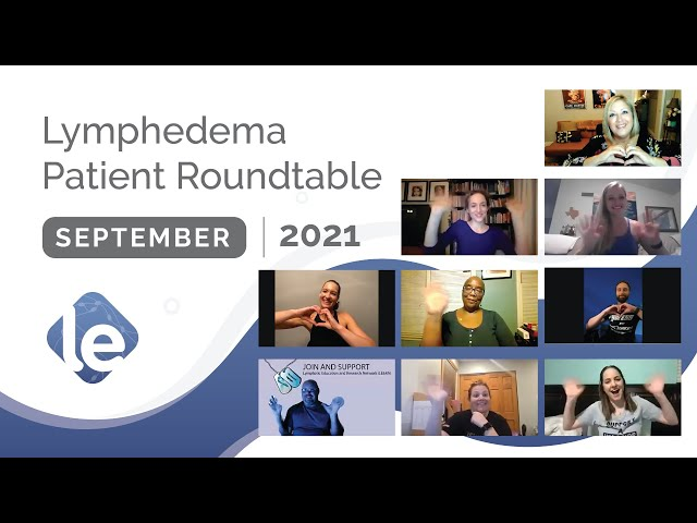 The Lymphedema Patient Roundtable — September 2021