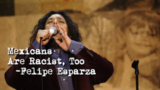 """""""Mexicans Are Racist Too"""" 