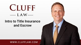 Intro to Title Insurance and Escrow