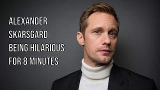 Alexander Skarsgård Being Hilarious For 8 Minutes