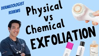 Exfoliation | Dermatologist reviews physical vs chemical methods