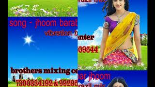 jhoom barabar jhoom sharabi jhoom barabar jhoom dj remix