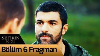 Sefirin Kızı 6. Bölüm Fragman