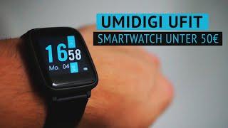 Umidigi UFit - Smartwatch UNTER 50 Euro?! (deutsch) | Techupdate