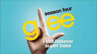 I Still Believe/Super Bass - Glee [HD Full Studio]