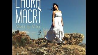 Laura Macrì - Viva La Vita
