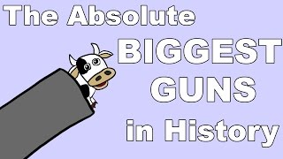 The Most Ridiculously Oversized Guns in History