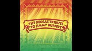 Why Don't We Get Drunk - Jimmy Buffett - Reggae Tribute