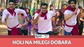 FilterCopy | Holi Na Milegi Dobara | ZNMD Spoof | Ft. Prit, Viraj and Rohit