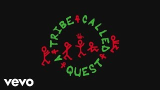 A Tribe Called Quest - We The People.... (Lyric Video)