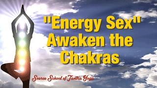 "How to Have ""Energy Sex"" & Awaken the Chakras"
