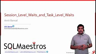 Session Level Waits and Task Level Waits in SQL Server by Amit Bansal