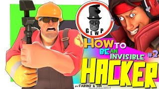 TF2: How To Be An Invisible Hacker #2 [G.E.W.P./FUN]