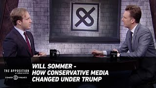 Will Sommer - How Conservative Media Changed Under Trump - The Opposition w/ Jordan Klepper