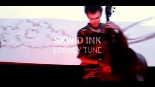 Skwid Ink ≈ Looney Tune
