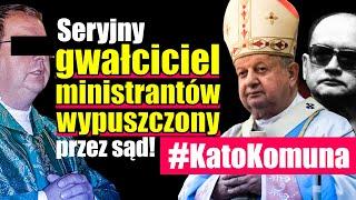 IPP Ksiądz, seryjny gwałciciel ministrantów wypuszczony przez sąd!