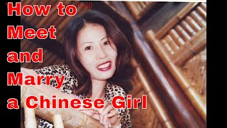 How to Meet and Marry a Chinese Girl