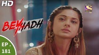 Beyhadh - बेहद - Episode 181 - 20th June, 2017