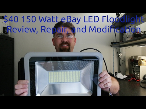 $40 150 Watt eBay LED Floodlight Review, Repair, and Modification