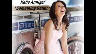 Katie Armiger - Something Better