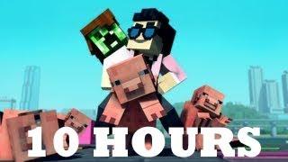 """Minecraft Style""   10 Hours   A Parody Of PSY's Gangnam StyIe (10 Hour Loop)"
