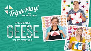 Triple Play: 3 Flying Geese Projects With Jenny, Natalie & Misty Of Missouri Star (Video Tutorial)