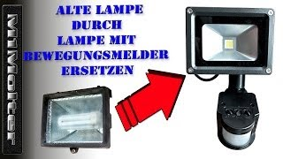 Lampe durch Lampe mit Bewegungsmelder austauschen ( Strahler einbauen) von M1Molter
