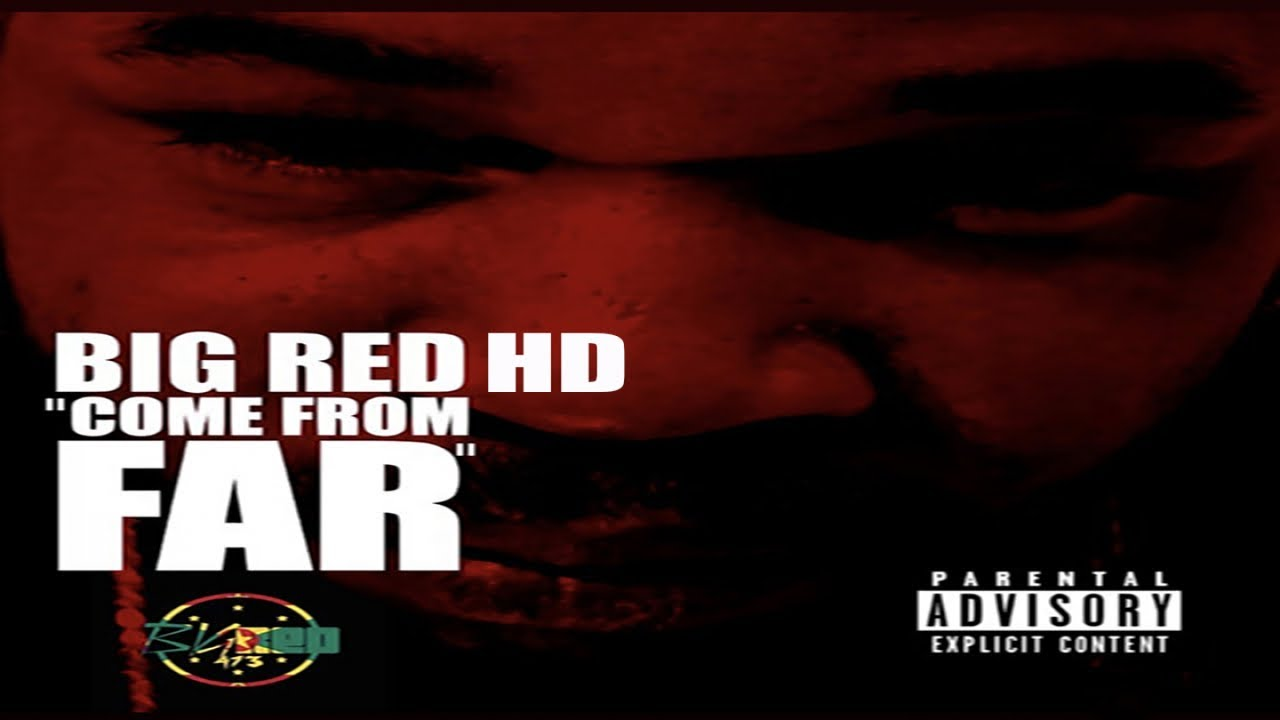Big Red HD - Come From Far