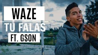 WAZE   Tu Falas Ft. Gson