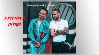 Liam Payne- Familiar (Ft. J Balvin) (Audio) ~Extended Intro~