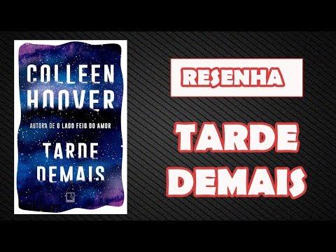 [RESENHA] - TARDE DEMAIS (COLLEEN HOOVER)