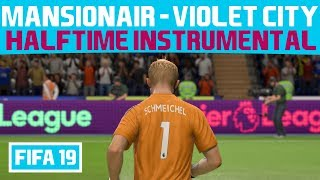 [FIFA 19] Halftime Instrumental: Mansionair   Violet City